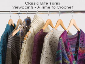 Classic Elite Yarns Viewpoints: A Time to Crochet Collection