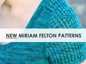 New Miriam Felton Patterns