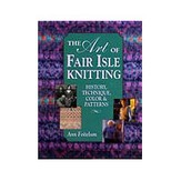 The Art of Fair Isle Knitting, History, Technique,
