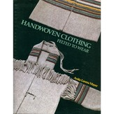 Handwoven Clothing Felted to Wear