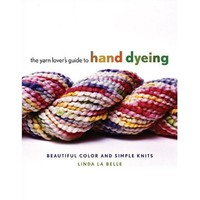 Yarn Lover's Guide to Hand Dyeing