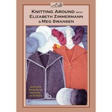 Knitting Around with Elizabeth Zimmerman and Meg Swanson DVD