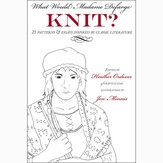 What Would Madame Defarge Knit? eBook