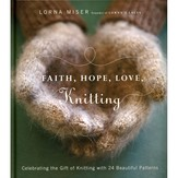 Faith, Hope, Love, Knitting