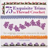 75 Exquisite Trims in Thread Crochet