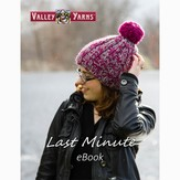 Valley Yarns Last Minute eBook