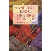 The Knitter's Book of Finishing Techniques (Softcover)
